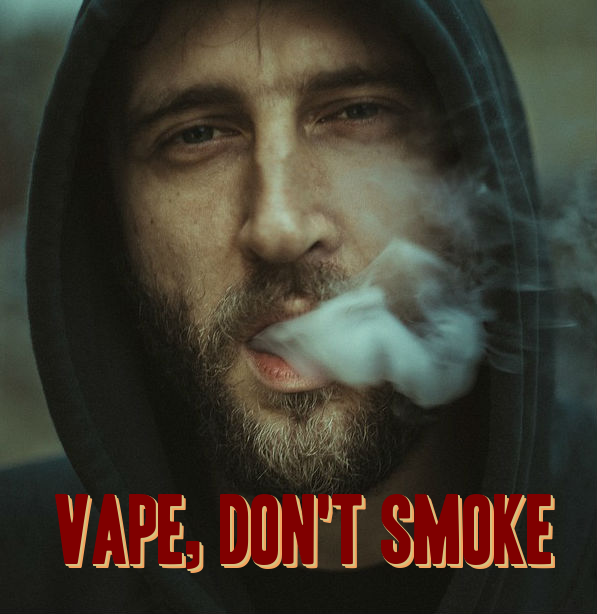 I Promote Vaping Over Smoking