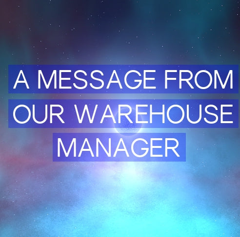 A Message From Our Warehouse Manager Regarding Delays