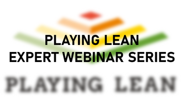 Playing Lean Expert Webinar with Esther Gons