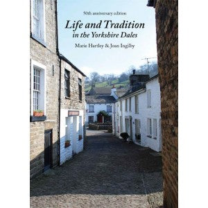 Life and Traditions in the Yorkshire Dales - 50th Anniversary Edition
