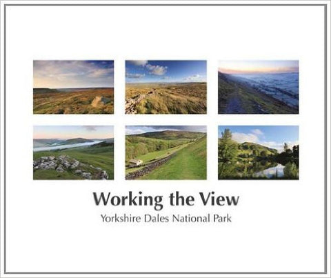 Working the View: Yorkshire Dales National Park Hardcover – by Mark Butler (Author), Sarah Butler (Author)