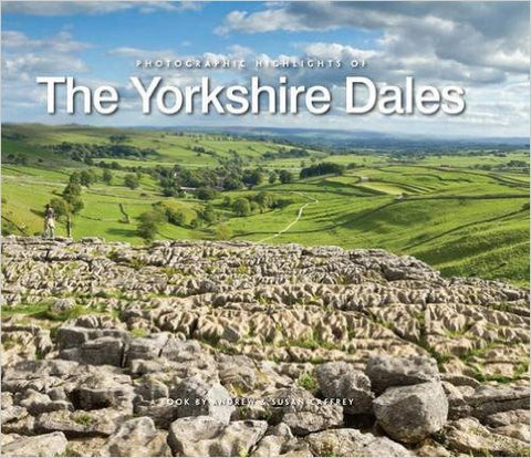 Photographic Highlights of the Yorkshire Dales by Susan Caffrey , Andrew Caffrey