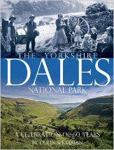 Yorkshire Dales 60th Anniversary by Colin Speakman (Author)