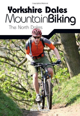 Yorkshire Dales Mountain Biking - The North Dales by Nick Cotton (author)