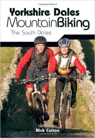Yorkshire Dales Mountain Biking - The South Dales by Nick Cotton (author) LIMITED STOCK