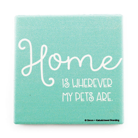 Home Is Where My Pets Are Coaster