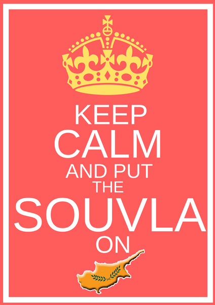 Keep Calm and Put the Souvla On