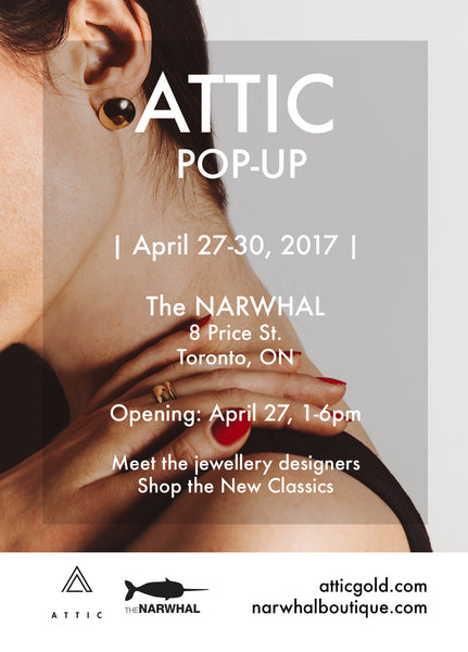 ATTIC Pop up |  Narwhal Boutique - April 27-30, 2017