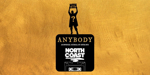 North Coast Presents: Anybody An Improvised Historical Hip-Hopera (NYC)