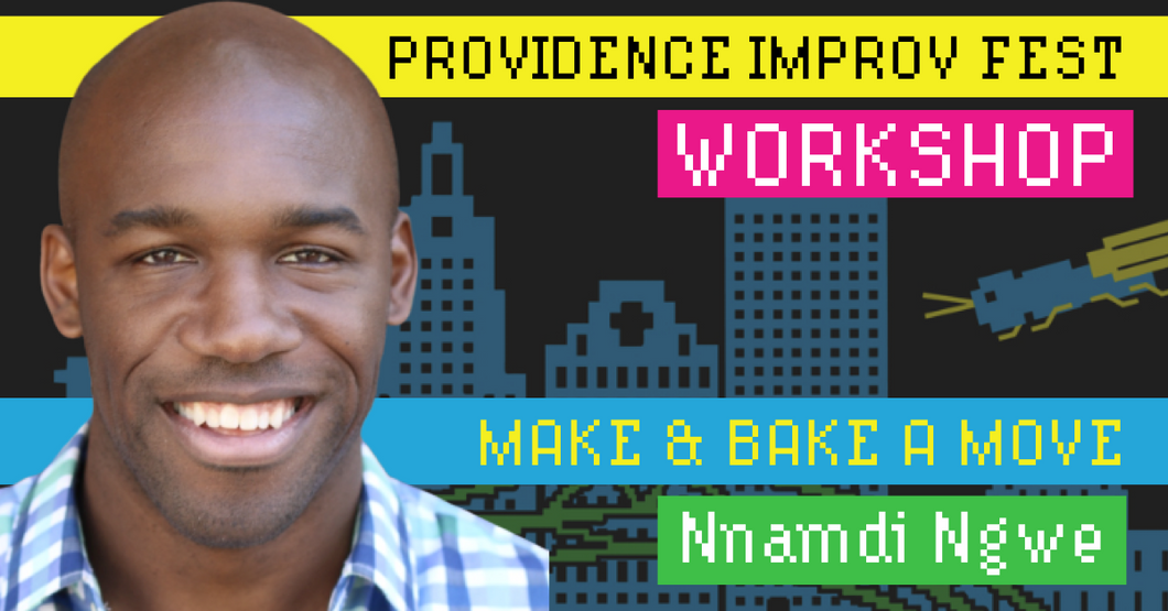 Nnamdi Ngwe - Make and Bake A Move - Saturday, September 14, 12:45-2:45pm AS220 Mainstage
