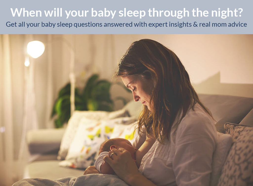 When will my baby sleep through the night? Get all your baby sleep questions answered with expert insights and real mom advice