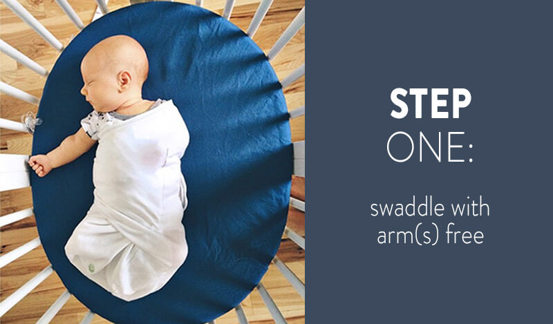 Step One: swaddle with arm(s) free