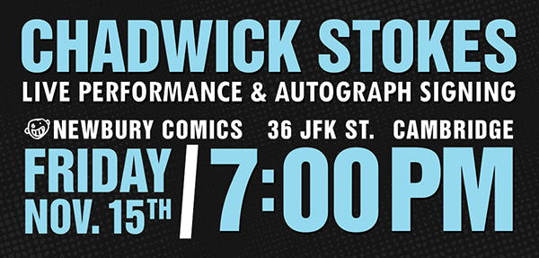 Chadwick Stokes Live Performance & Autograph Signing Harvard Sq Cambridge location Friday November 15th @ 7PM