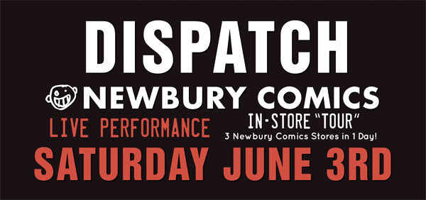 Dispatch Newbury Comics Tour  Live Performance & Autographed Signing
