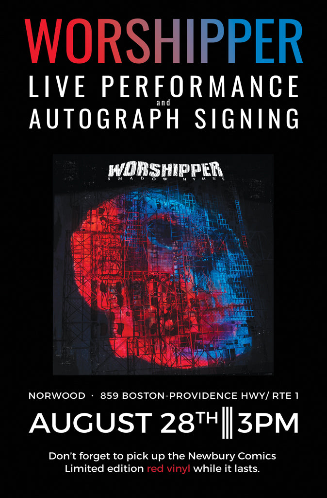 Worshipper Live Performance & Autographed Signing - Sunday August 28th at 3PM - Newbury Comics Norwood, MA Location