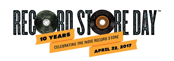 Record Store Day - 10 Years Celebrating The Indie Record Store - April 22, 2017