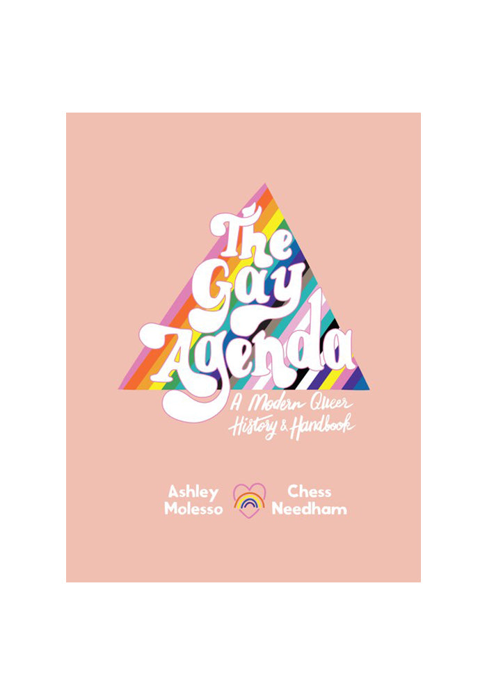 ASH + CHESS The Gay Agenda: A Modern Queer History & Handbook