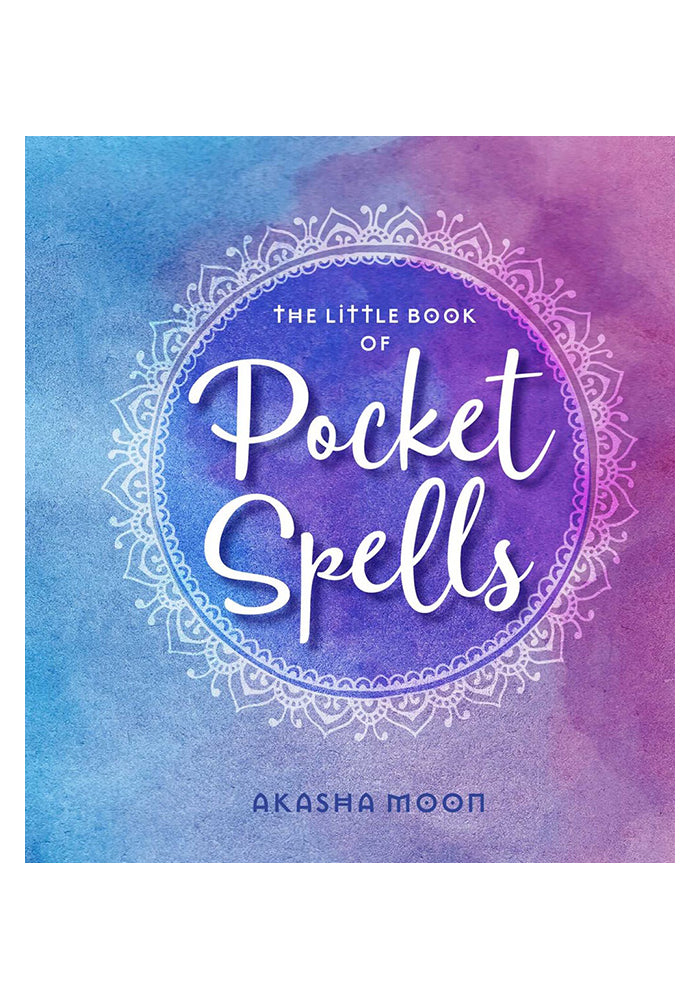AKASHA MOON The Little Book of Pocket Spells: Everyday Magic for the Modern Witch (Revised)