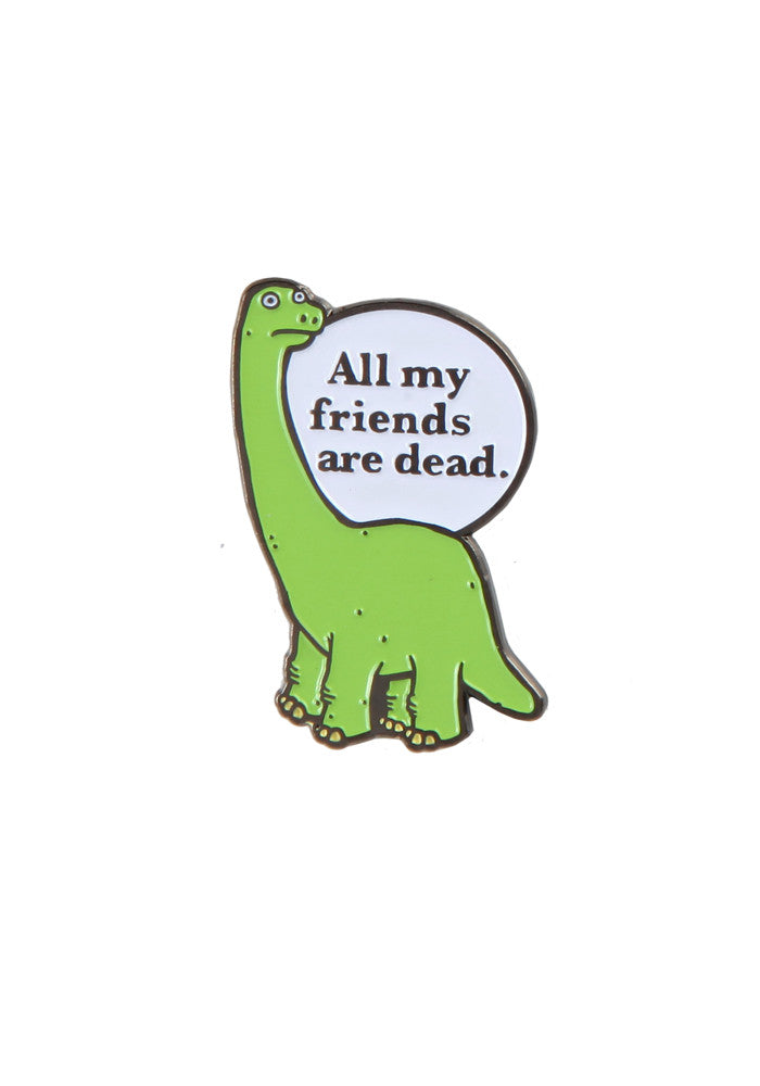 ALL MY FRIENDS ARE DEAD All My Friends Are Dead Enamel Pin