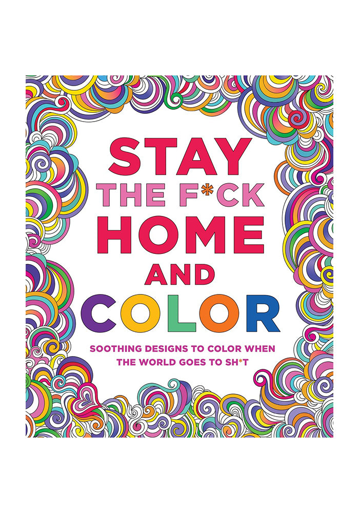 CAITLIN PETERSON Stay the F*ck Home and Color Coloring Book
