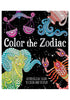 COLORING BOOK Color the Zodiac: Astrological Signs to Color and Display