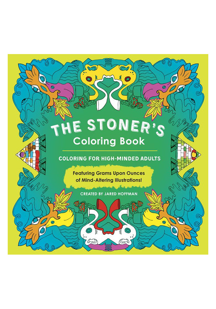 COLORING BOOK The Stoner's Coloring Book: Coloring for High-Minded Adults