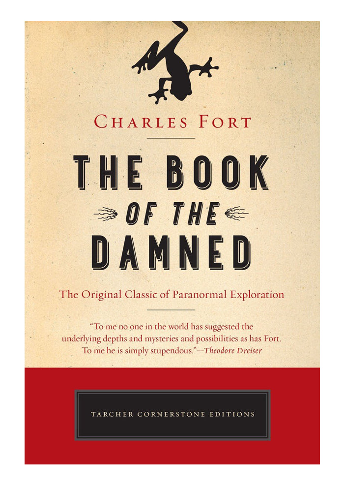 CHARLES FORT The Book Of The Damned: The Original Classic Of Paranormal Exploration