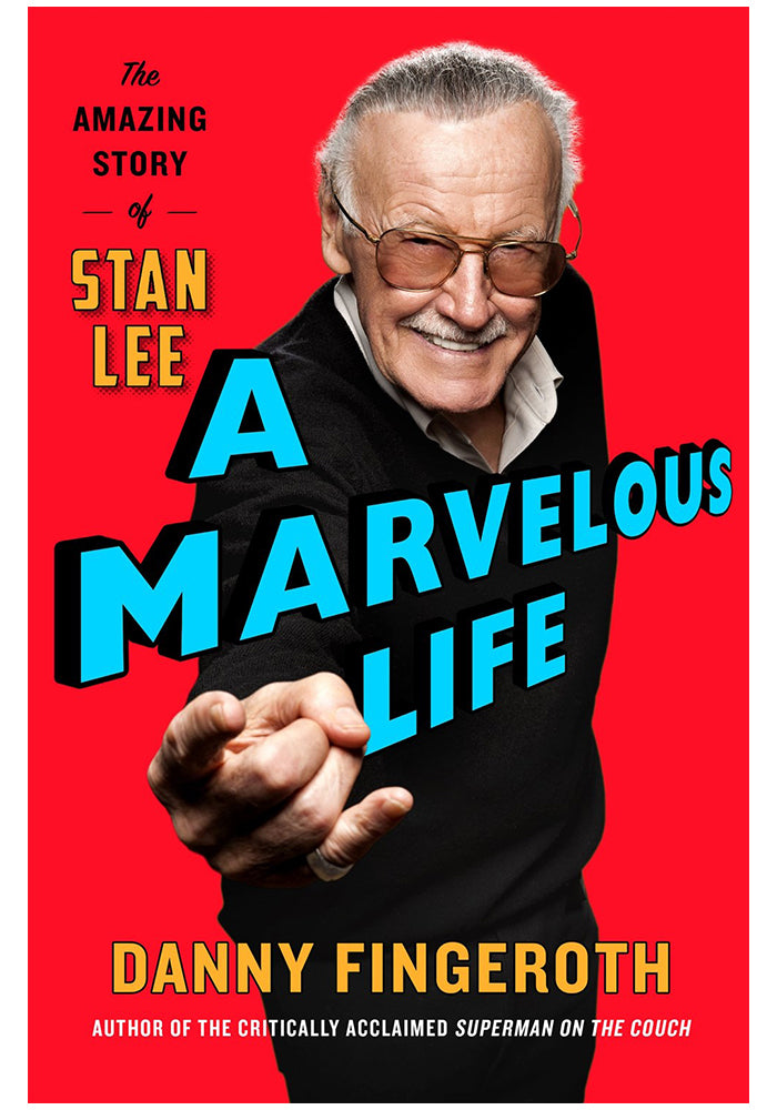 DANNY FINGEROTH A Marvelous Life: The Amazing Story of Stan Lee