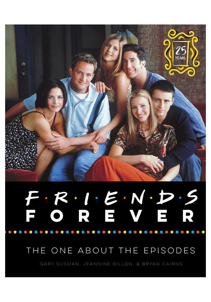 FRIENDS Friends Forever 25th Anniversary Edition: The One About the Episodes