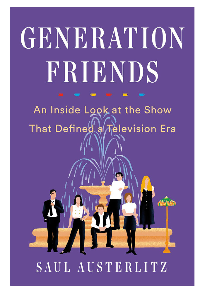FRIENDS Generation Friends: An Inside Look at the Show That Defined a Television Era