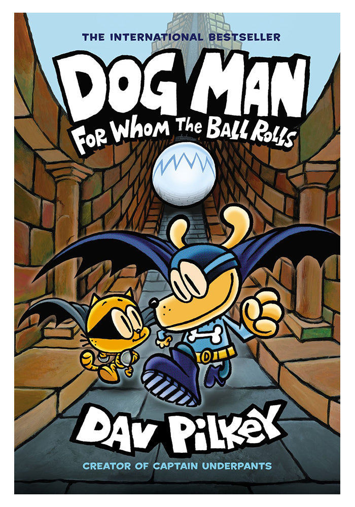 GRAPHIX Dog Man Vol. 7: For Whom the Ball Rolls Hardcover Graphic Novel