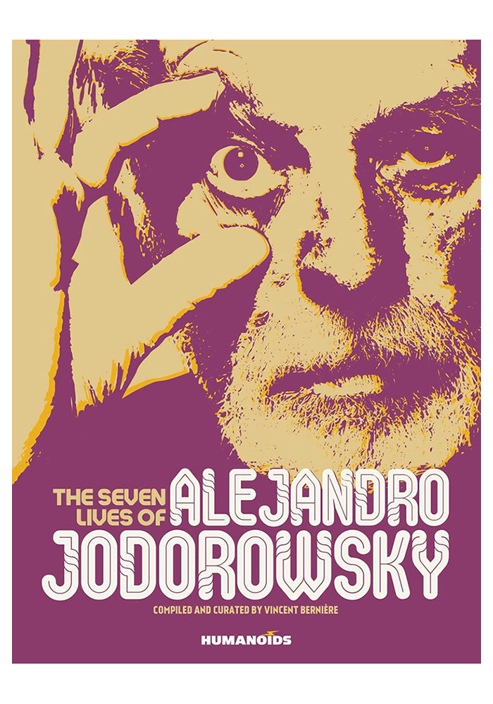 HUMANOIDS The Seven Lives of Alejandro Jodorowsky: Oversized Deluxe Hardcover