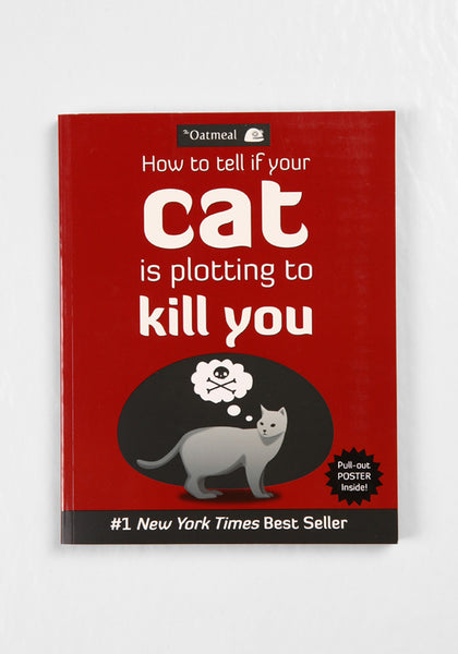 How To Tell If Your Cat Is Plotting To Kill You By The