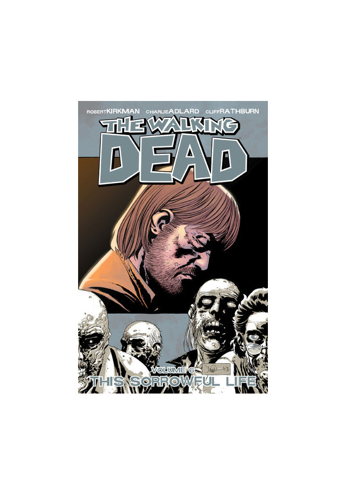 IMAGE COMICS The Walking Dead Vol. 6: This Sorrowful Life Graphic Novel