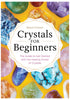KAREN FRAZIER Crystals for Beginners: The Guide to Get Started with the Healing Power of Crystals