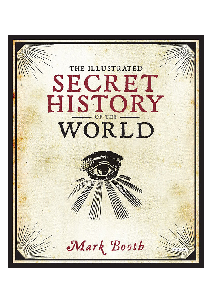 MARK BOOTH The Illustrated Secret History of the World