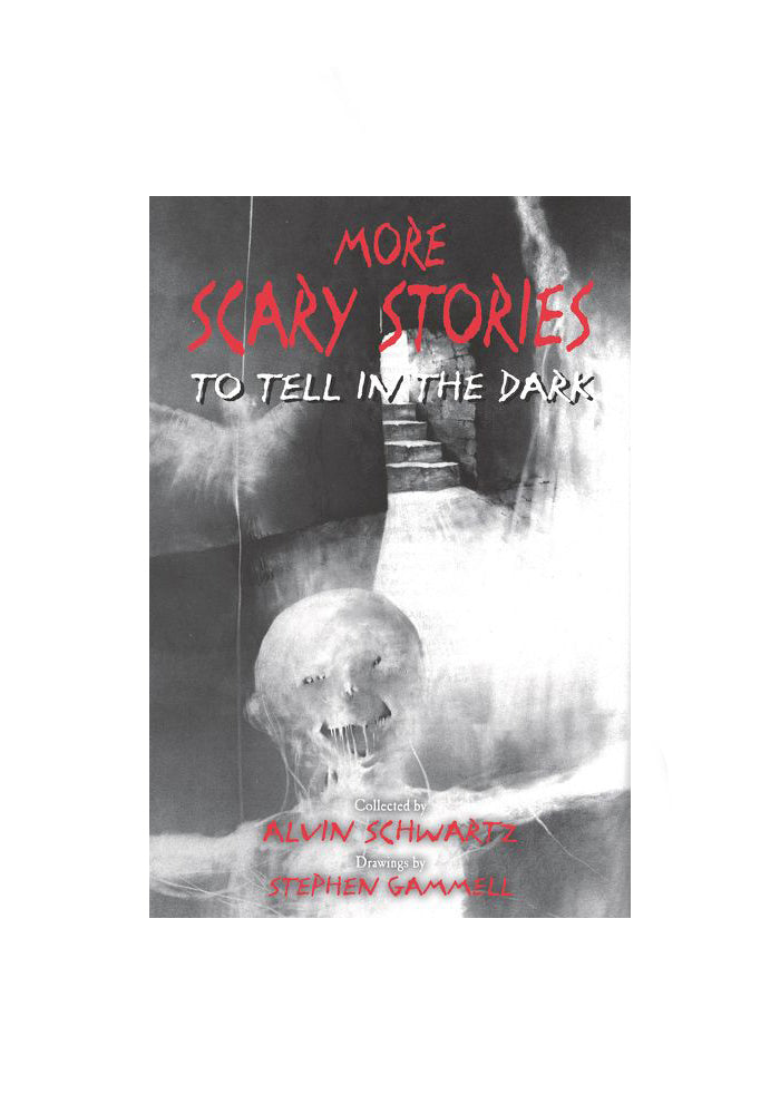 ALVIN SCHWARTZ & STEPHEN GAMMELL More Scary Stories To Tell In The Dark