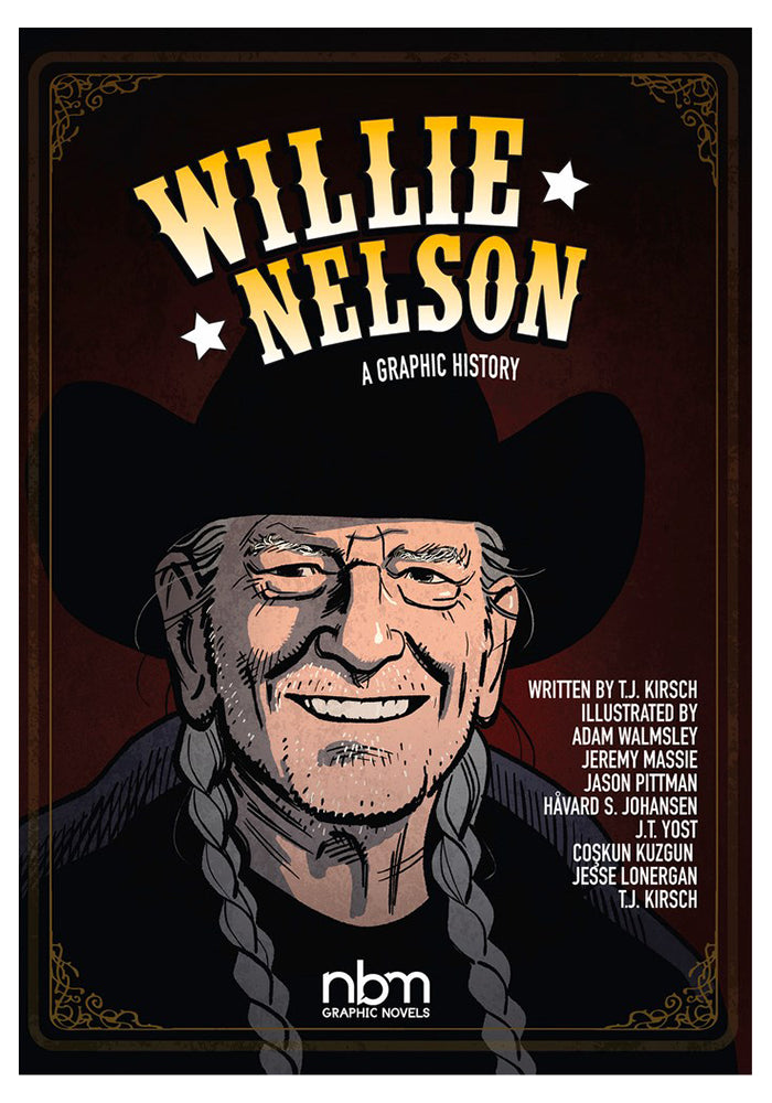 NBM PUBLISHING Willie Nelson: A Graphic History Hardcover Graphic Novel