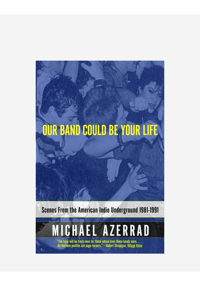 MICHAEL AZERRAD Our Band Could Be Your Life