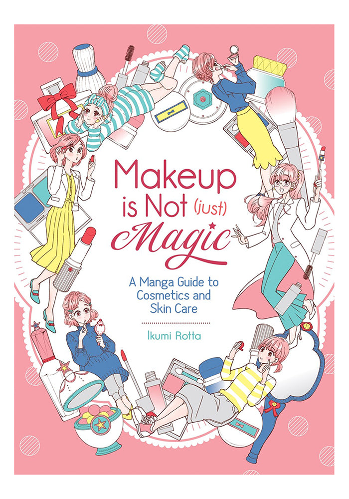 SEVEN SEAS Makeup is Not (Just) Magic: A Manga Guide to Cosmetics and Skin Care