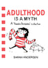 SARAH ANDERSEN Adulthood Is a Myth: A Sarah's Scribbles Collection