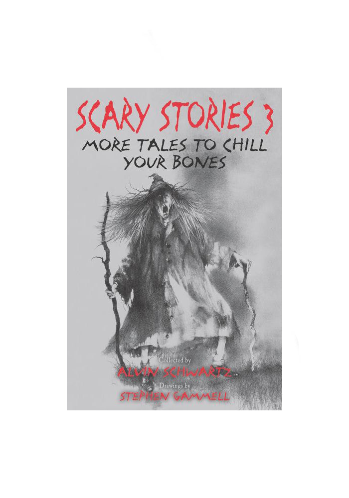 ALVIN SCHWARTZ & STEPHEN GAMMELL Scary Stories 3: More Tales To Chill Your Bones