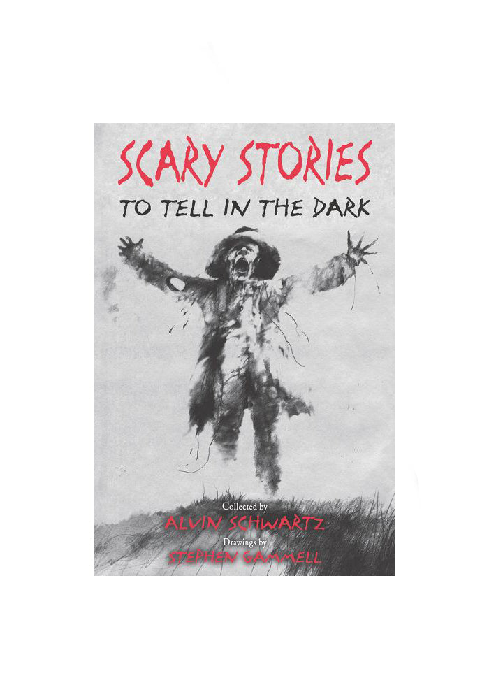 ALVIN SCHWARTZ & STEPHEN GAMMELL Scary Stories To Tell In The Dark