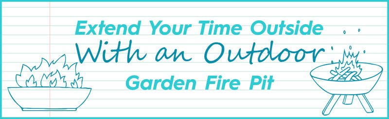 Extend your time outside with an outdoor garden fire pit