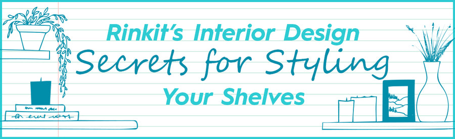 Rinkits interior design secrets for styling your shelves