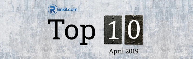 Our Rinkit.com Top Ten Products - April 2019