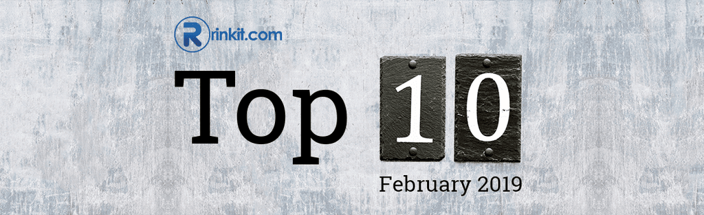 Our Rinkit.com Top Ten Products - February 2019
