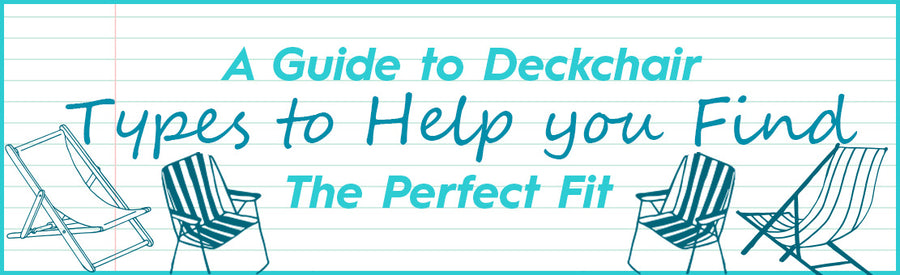 A Guide to Deckchair Types to Help you Find the Perfect Fit