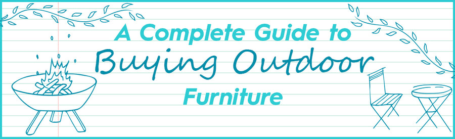 A Complete Guide to Buying Outdoor Furniture