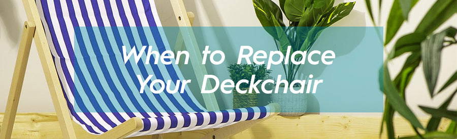 How to Know When to Replace your Deckchair